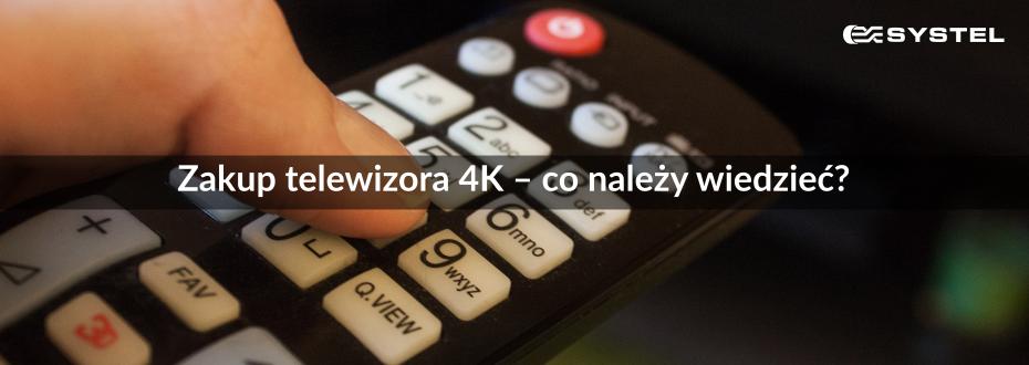 Zakup telewizora 4K – co należy wiedzieć?